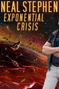 Neal Stephenson: Exponential Crisis