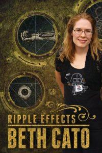 Beth Cato: Ripple Effects