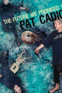 Pat Cadigan: The Future We Promised You