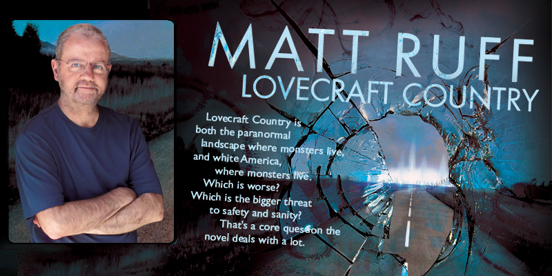Matt Ruff: Lovecraft Country
