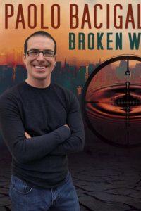 Paolo Bacigalupi: Broken World