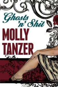Molly Tanzer: Ghosts 'n' Shit